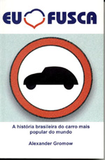 VEJA DETALHES DO LIVRO 'EU AMO FUSCA'