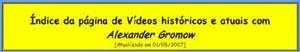 Link para o Site de v�deos com Alexander Gromow selecionados